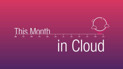 This Month in Cloud: Financial Benefits of Private Cloud Interconnection