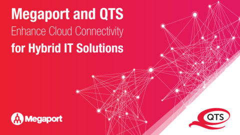 Megaport and QTS Enhance Cloud Connectivity for Hybrid IT Solutions