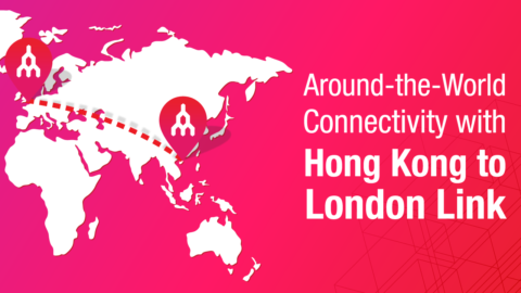 Megaport Delivers Around-the-World Connectivity with New Hong Kong to London Link