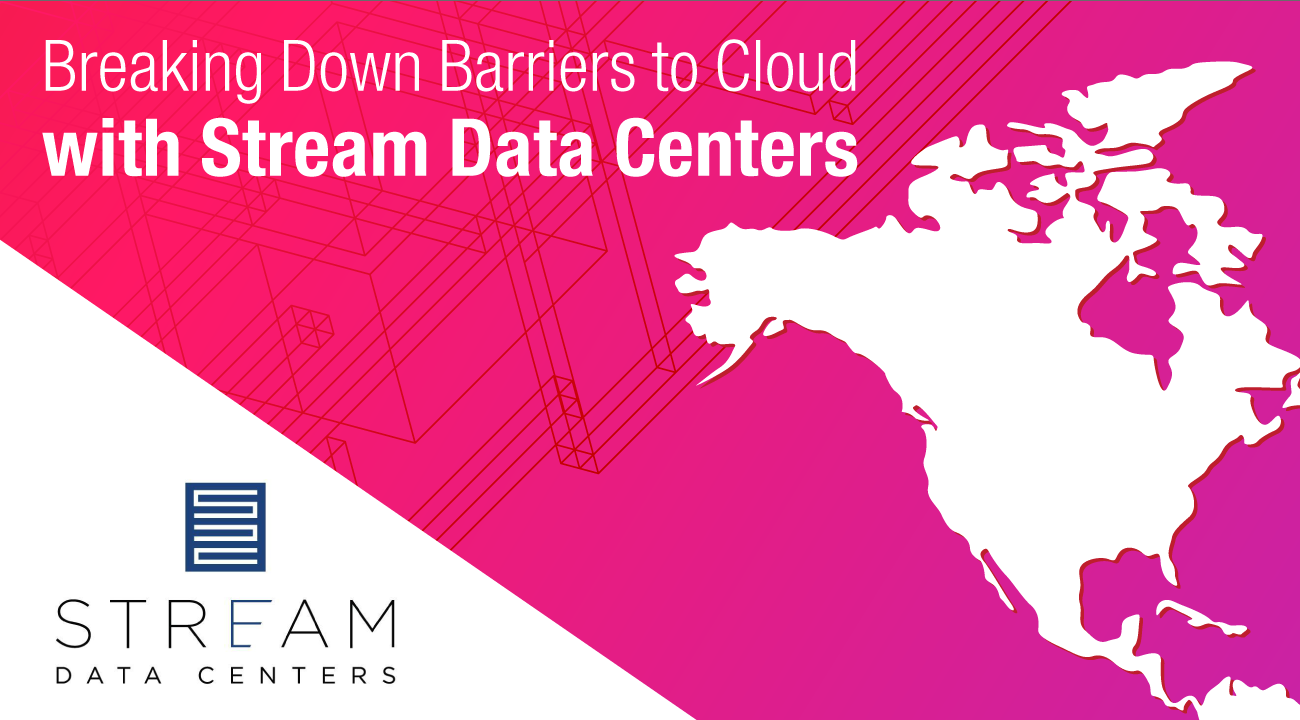 Breaking Down Barriers To Cloud With Stream Data Centers