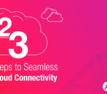 Three Steps to Direct Cloud Connectivity