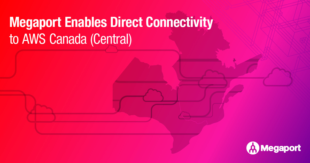 Megaport Enables Direct Connectivity To AWS Canada