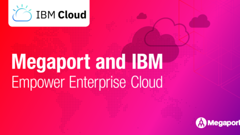 Megaport and IBM Empower Enterprise Cloud
