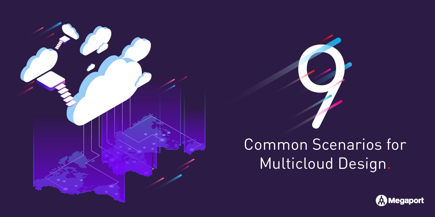 Nine Common Multicloud Scenarios